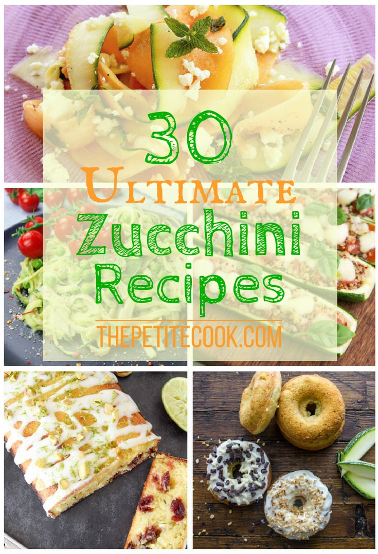 30 Ultimate Zucchini Recipes - Make the most of this summer veggie before the season is over! Loads of breakfast/lunch/dinner/dessert ideas with vegan, vegetarian, gluten-free and dairy-free options - The Petite Cook